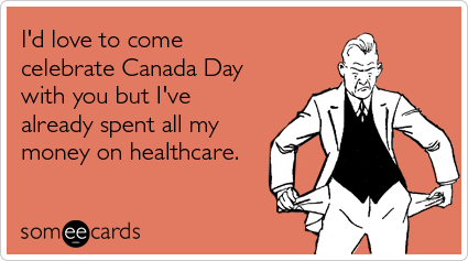 Canadian-healthcare-american-canada-day-ecards-someecards